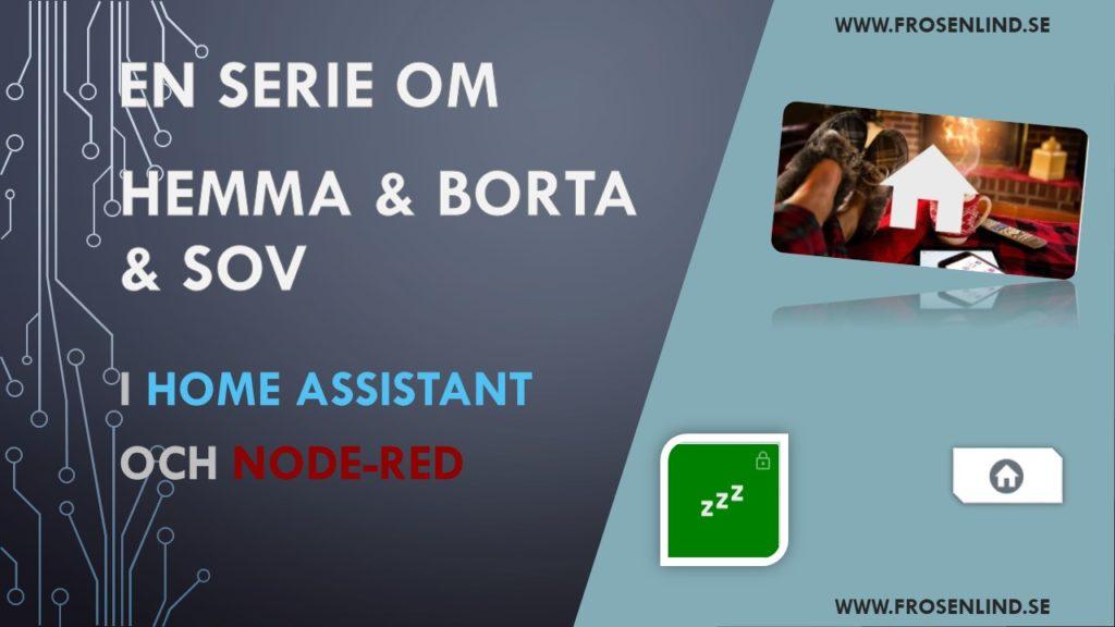 Hemma & Borta & Sov